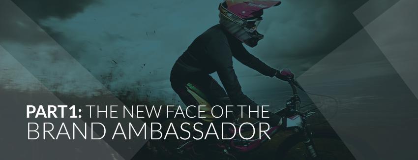 Meet the New Face of the Brand Ambassador