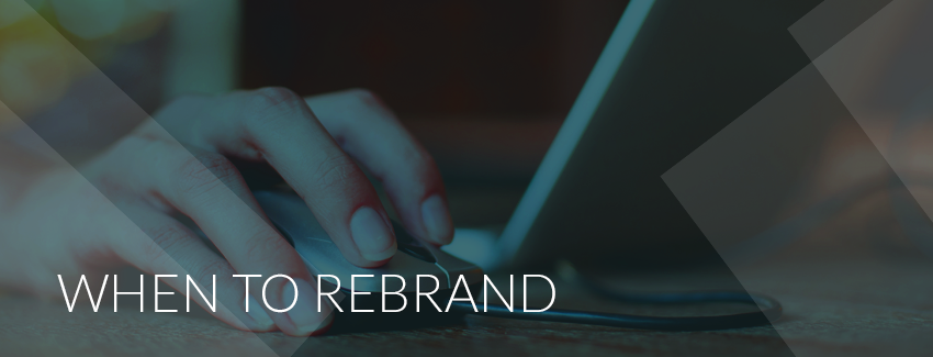 When to Rebrand (And How to do it Successfully)